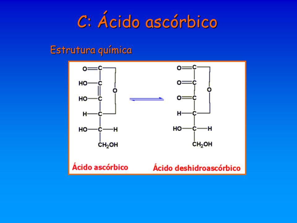 C: Ácido ascórbico Estrutura química