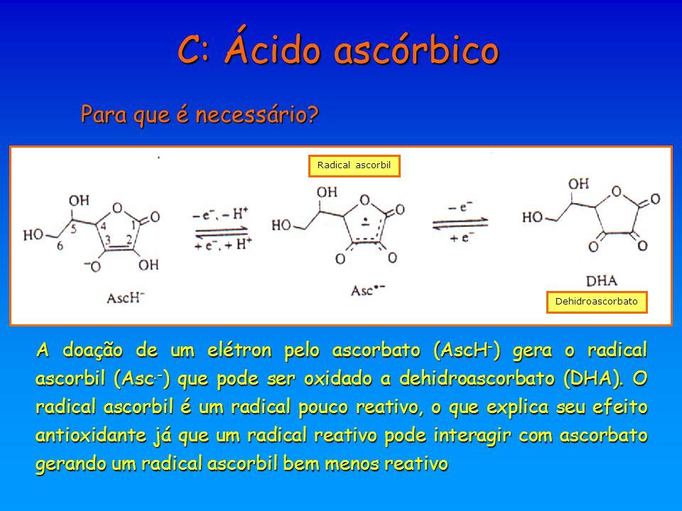 C: Ácido ascórbico Para que é necessário