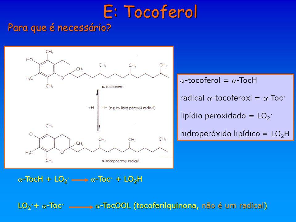 E: Tocoferol Para que é necessário -tocoferol = -TocH