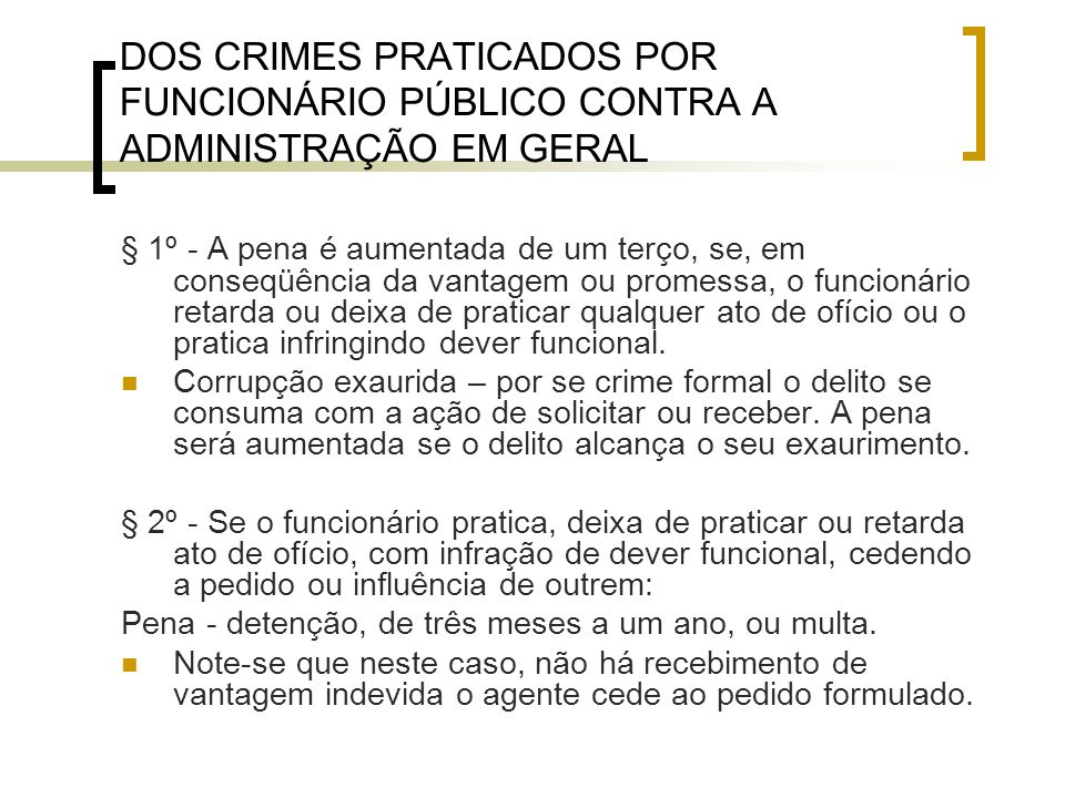 DOS CRIMES PRATICADOS POR FUNCIONÁRIO PÚBLICO CONTRA A ADMINISTRAÇÃO EM GERAL