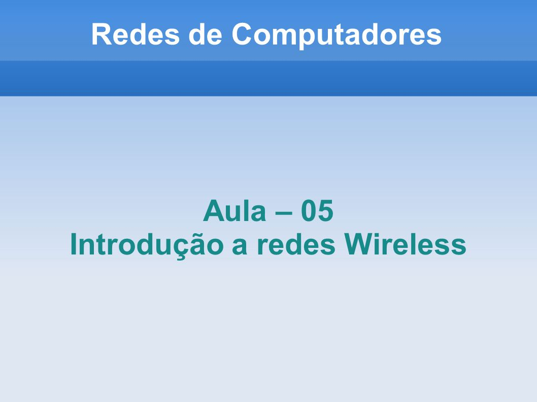 Introdução a redes Wireless