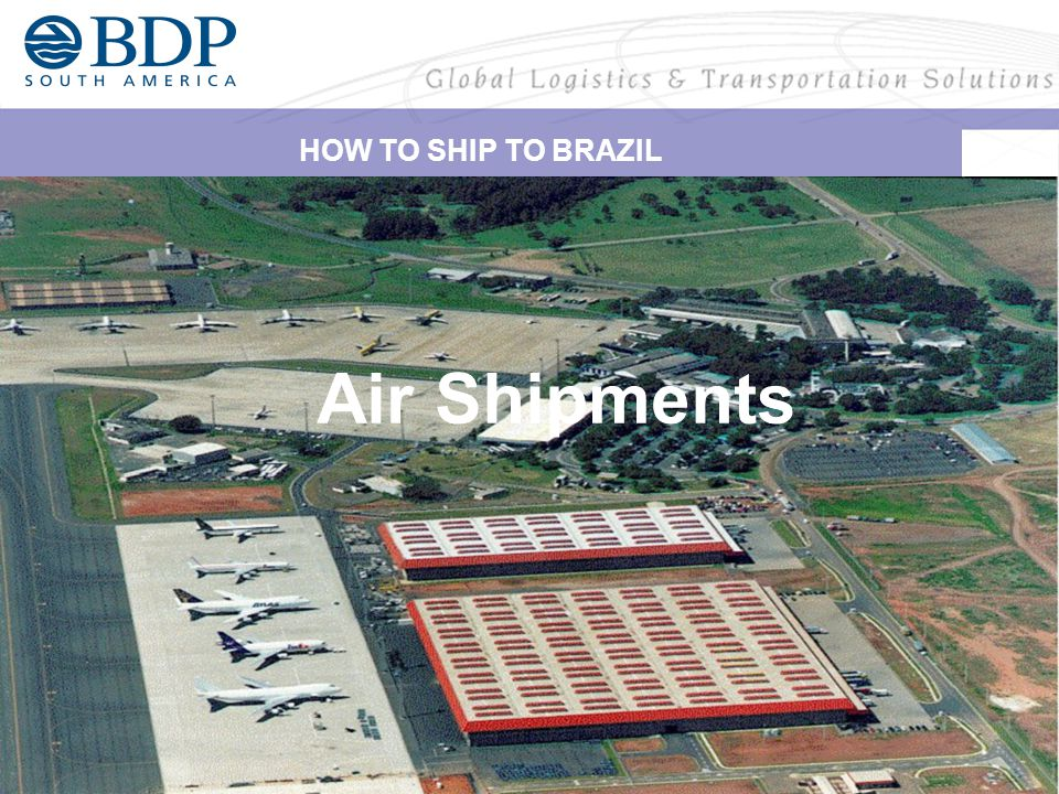 HOW TO SHIP TO BRAZIL Air Shipments