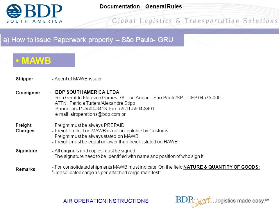 • MAWB a) How to issue Paperwork properly – São Paulo- GRU