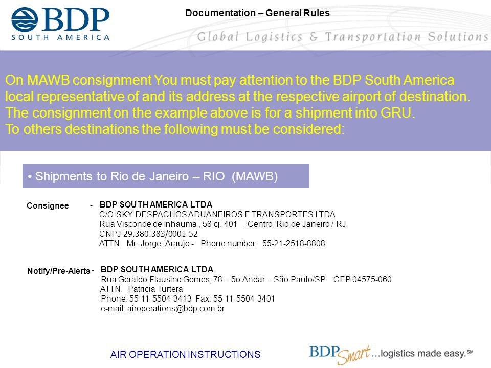 On MAWB consignment You must pay attention to the BDP South America