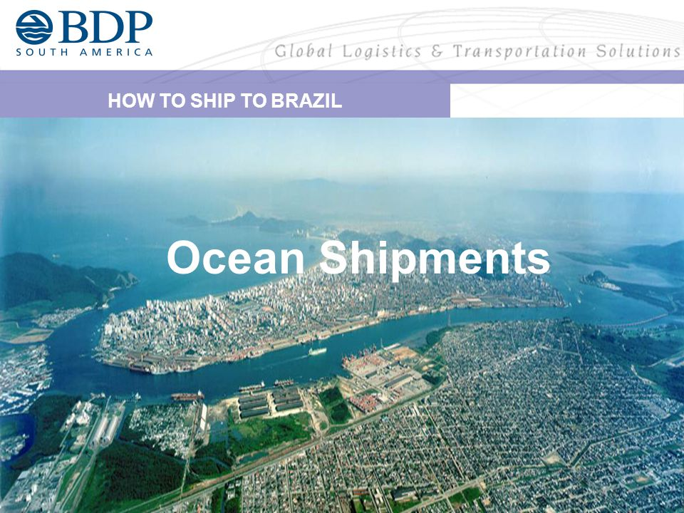 HOW TO SHIP TO BRAZIL Ocean Shipments
