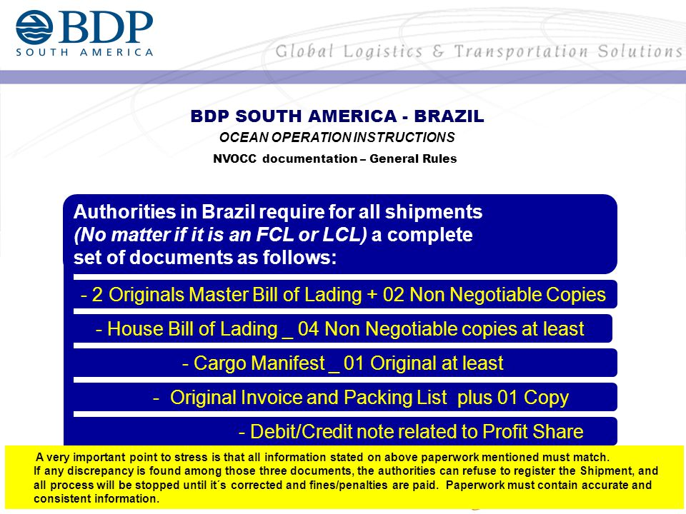 Authorities in Brazil require for all shipments