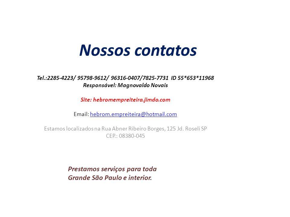 Responsável: Magnovaldo Novais Site: hebromempreiteira.jimdo.com