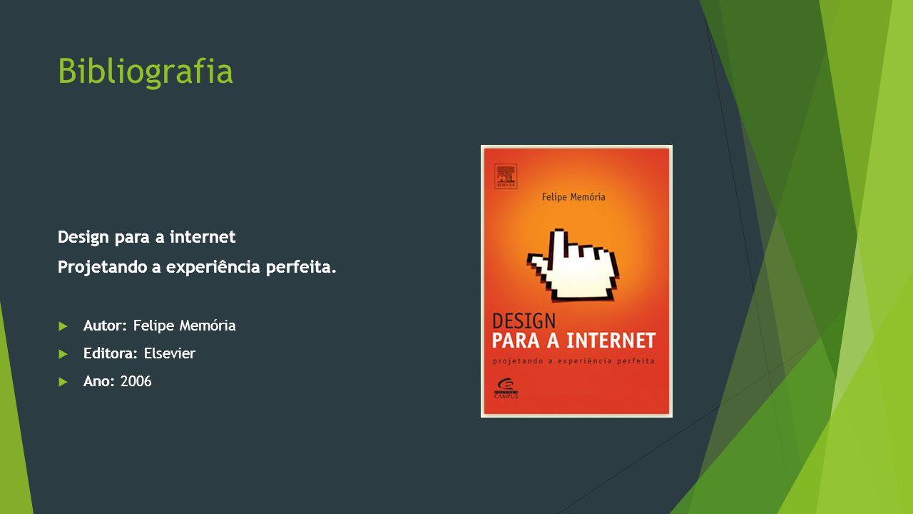 Bibliografia Design para a internet Projetando a experiência perfeita.