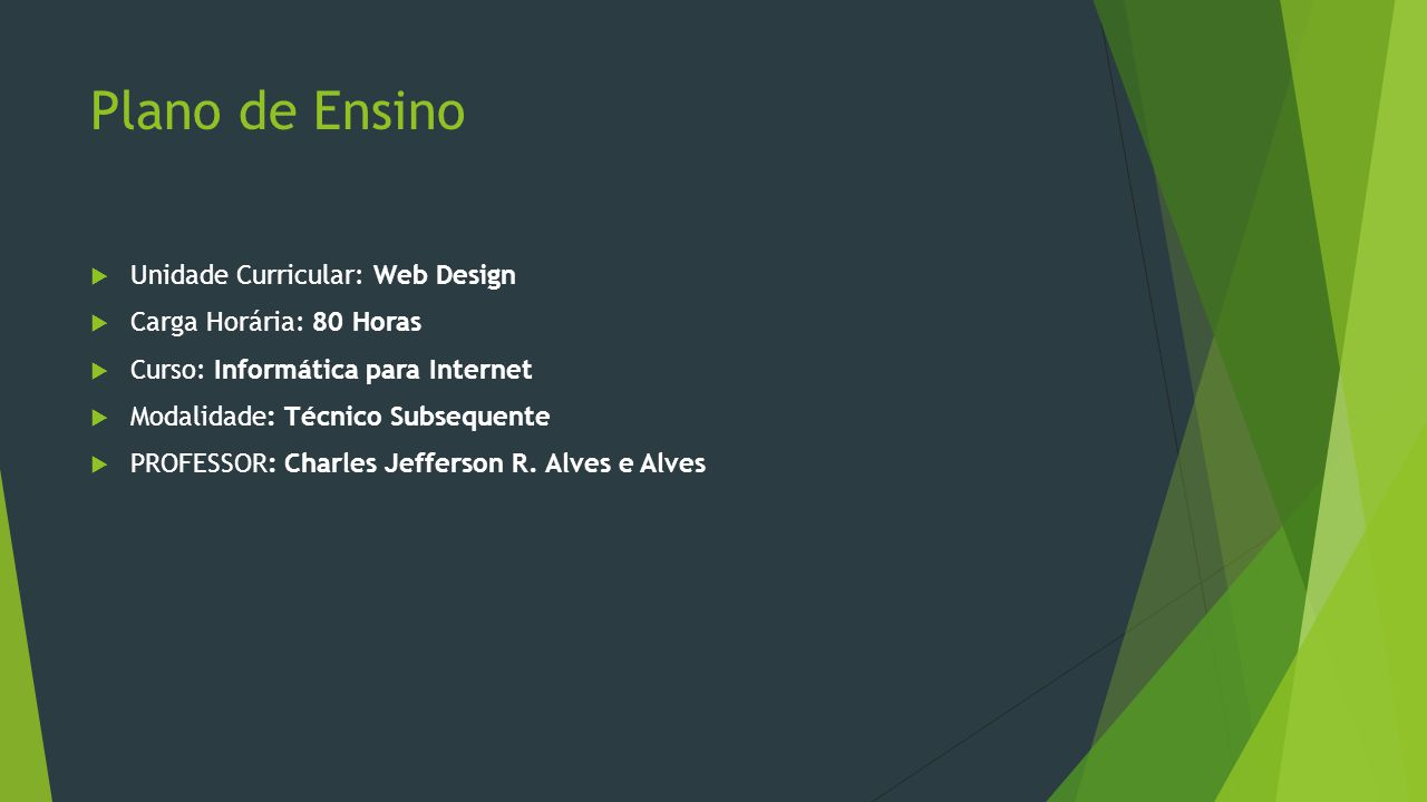 Plano de Ensino Unidade Curricular: Web Design Carga Horária: 80 Horas