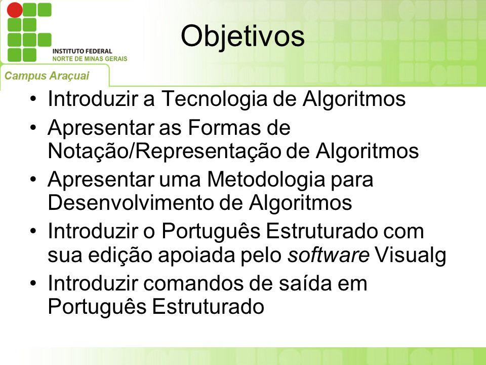 Objetivos Introduzir a Tecnologia de Algoritmos