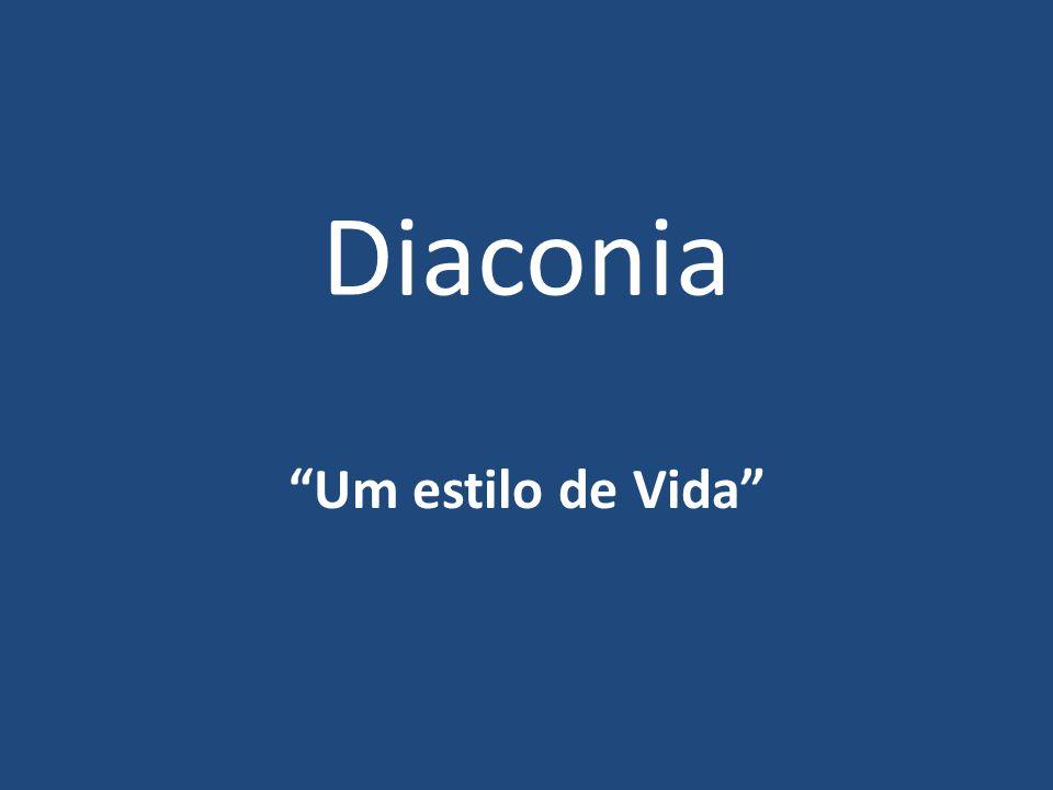 Diaconia Um estilo de Vida