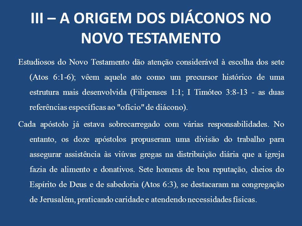 III – A ORIGEM DOS DIÁCONOS NO NOVO TESTAMENTO