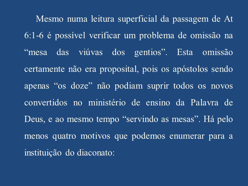 Mesmo numa leitura superficial da passagem de At 6:1-6 é possível verificar um problema de omissão na mesa das viúvas dos gentios .