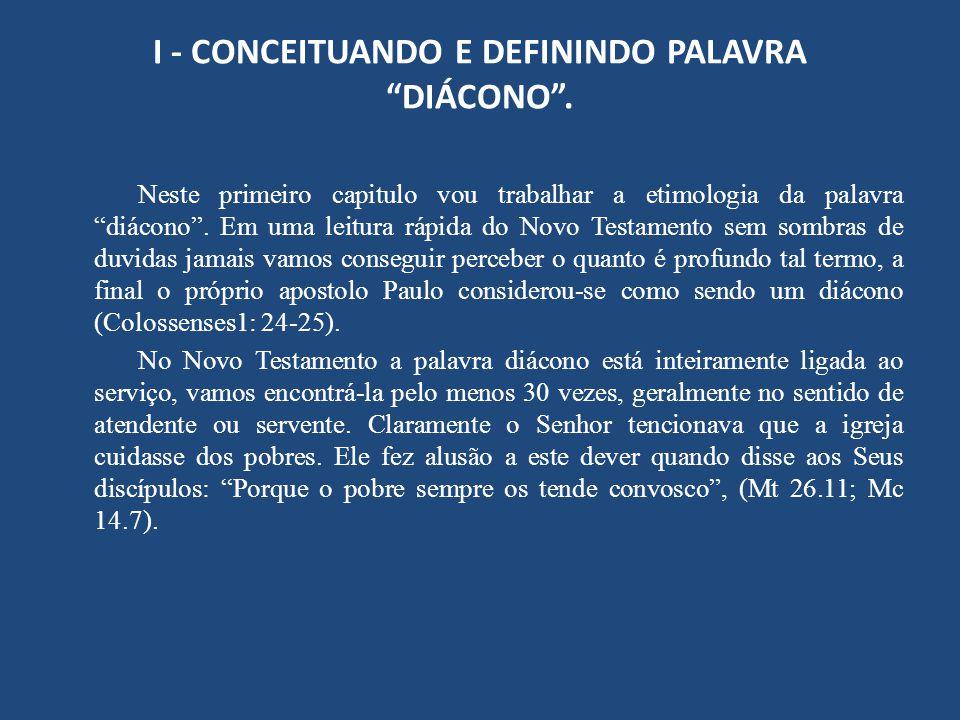 I - CONCEITUANDO E DEFININDO PALAVRA DIÁCONO .
