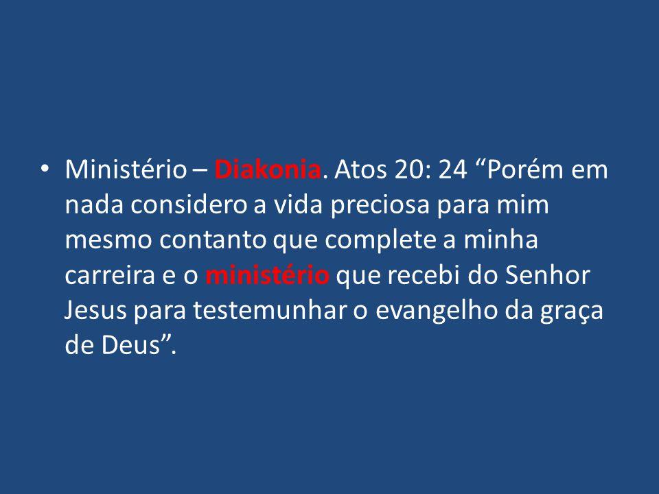 Ministério – Diakonia.