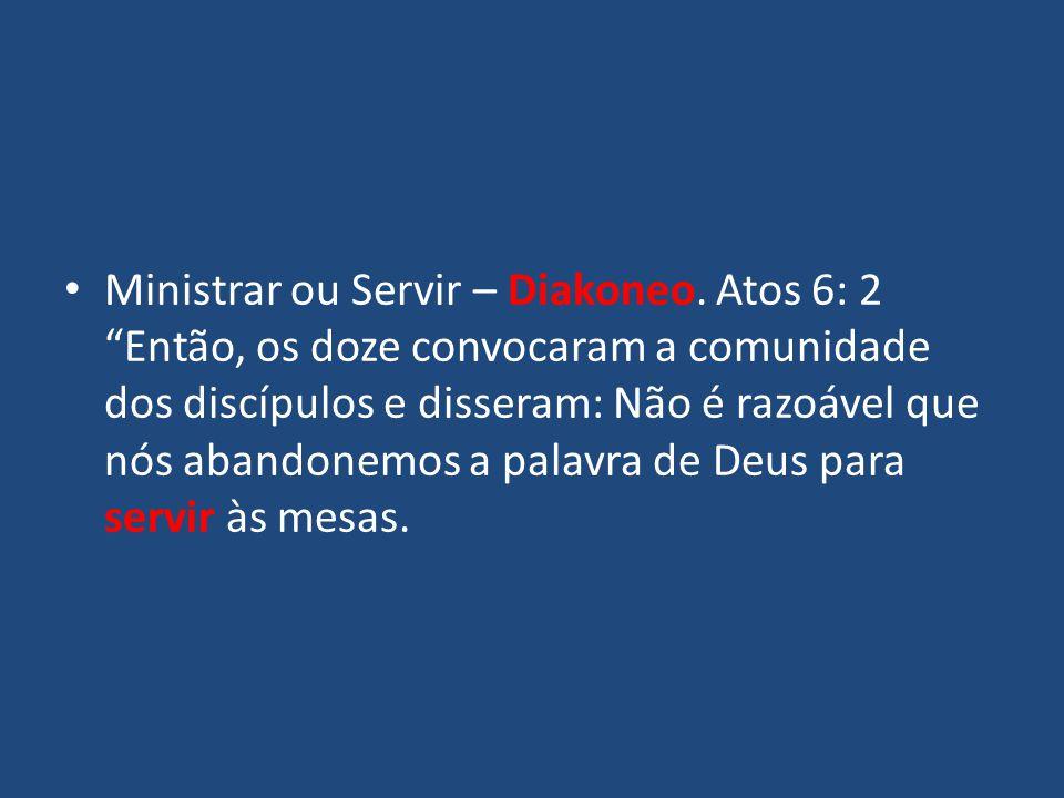 Ministrar ou Servir – Diakoneo