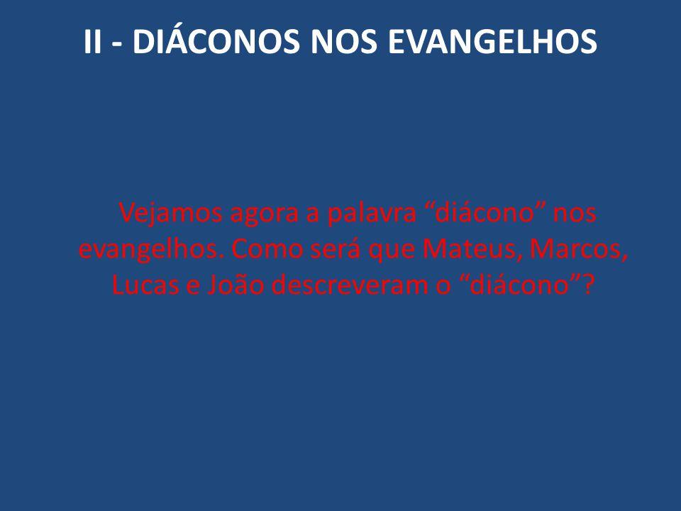 II - DIÁCONOS NOS EVANGELHOS
