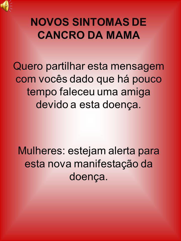 NOVOS SINTOMAS DE CANCRO DA MAMA