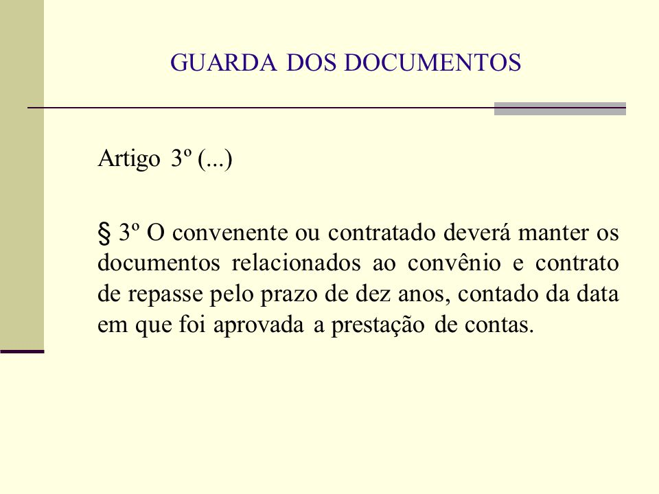 GUARDA DOS DOCUMENTOS Artigo 3º (...)