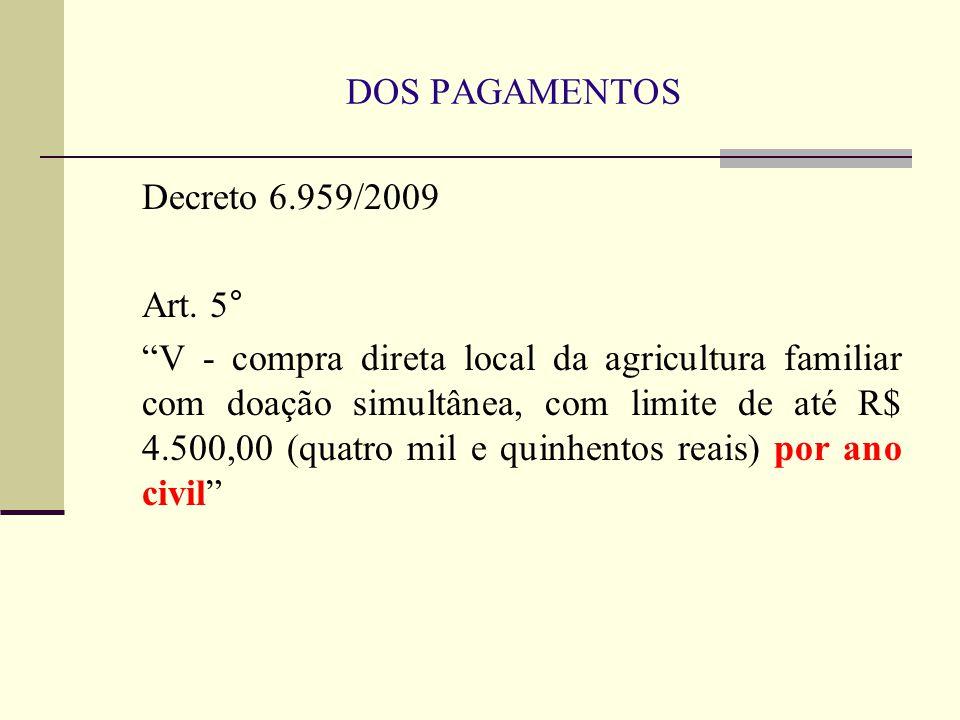 DOS PAGAMENTOS Decreto 6.959/2009. Art. 5°