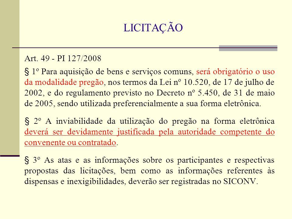 LICITAÇÃO Art. 49 - PI 127/2008.