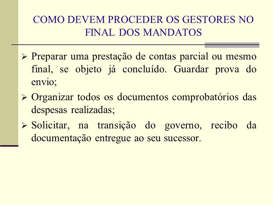 COMO DEVEM PROCEDER OS GESTORES NO FINAL DOS MANDATOS