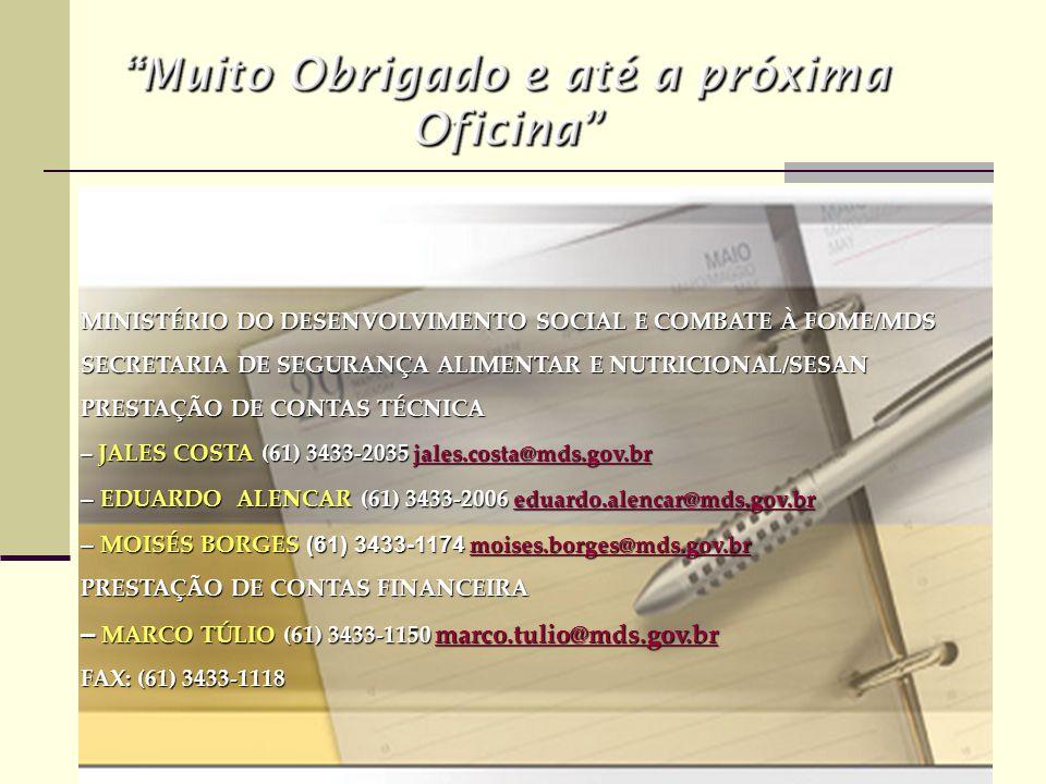 – MARCO TÚLIO (61) 3433-1150 marco.tulio@mds.gov.br