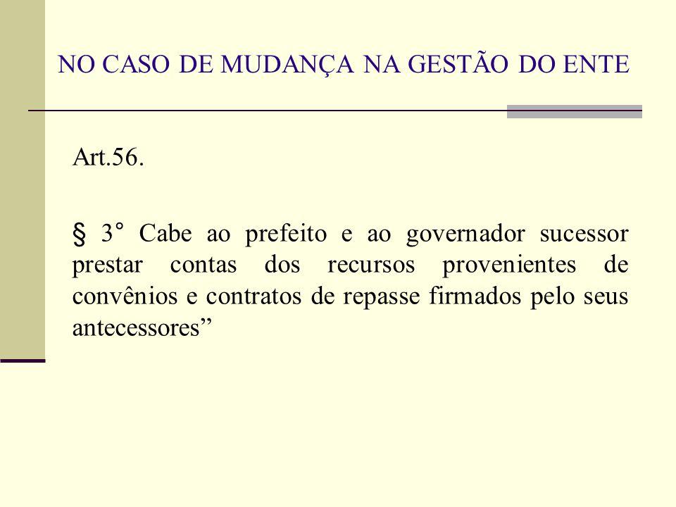 NO CASO DE MUDANÇA NA GESTÃO DO ENTE