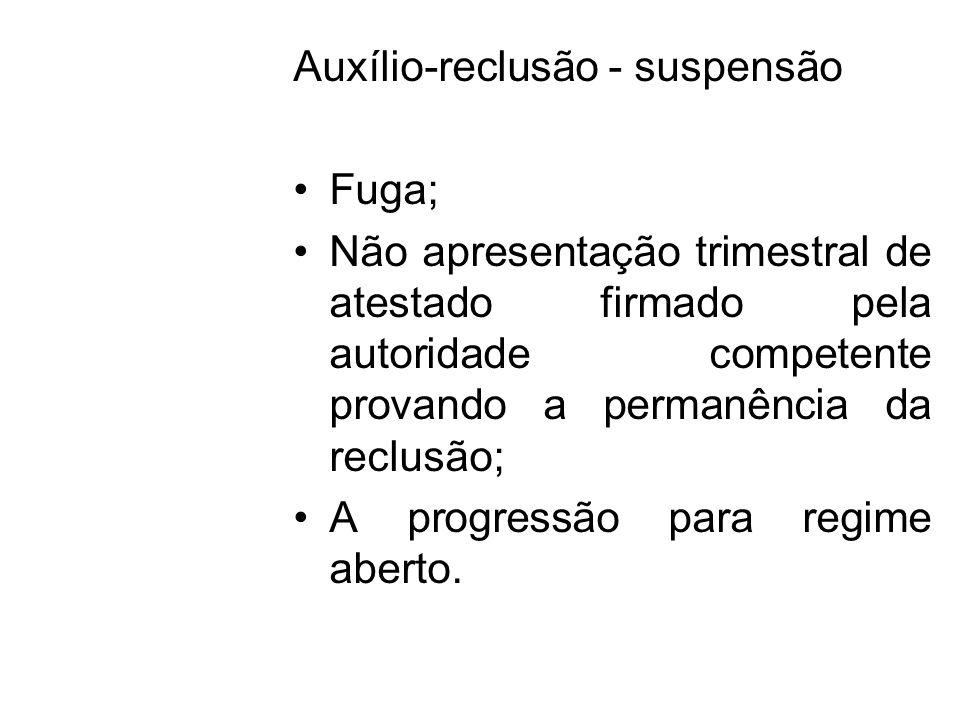 Auxílio-reclusão - suspensão