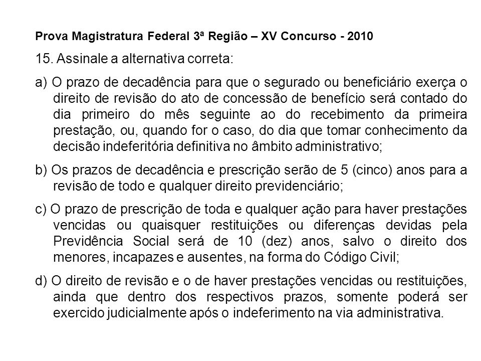 15. Assinale a alternativa correta: