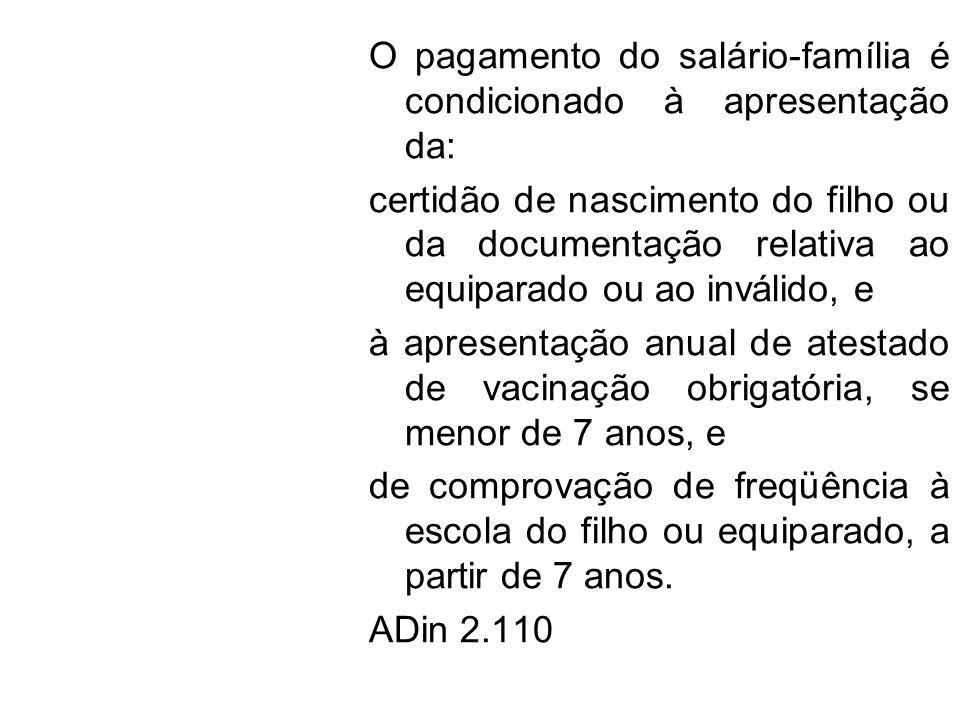 O pagamento do salário-família é condicionado à apresentação da: