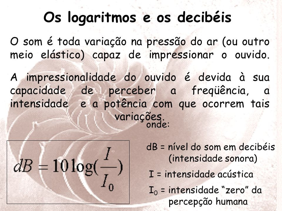 Os logaritmos e os decibéis
