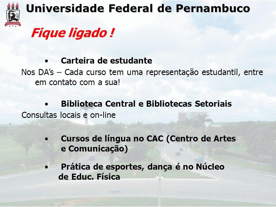 Fique ligado ! Universidade Federal de Pernambuco
