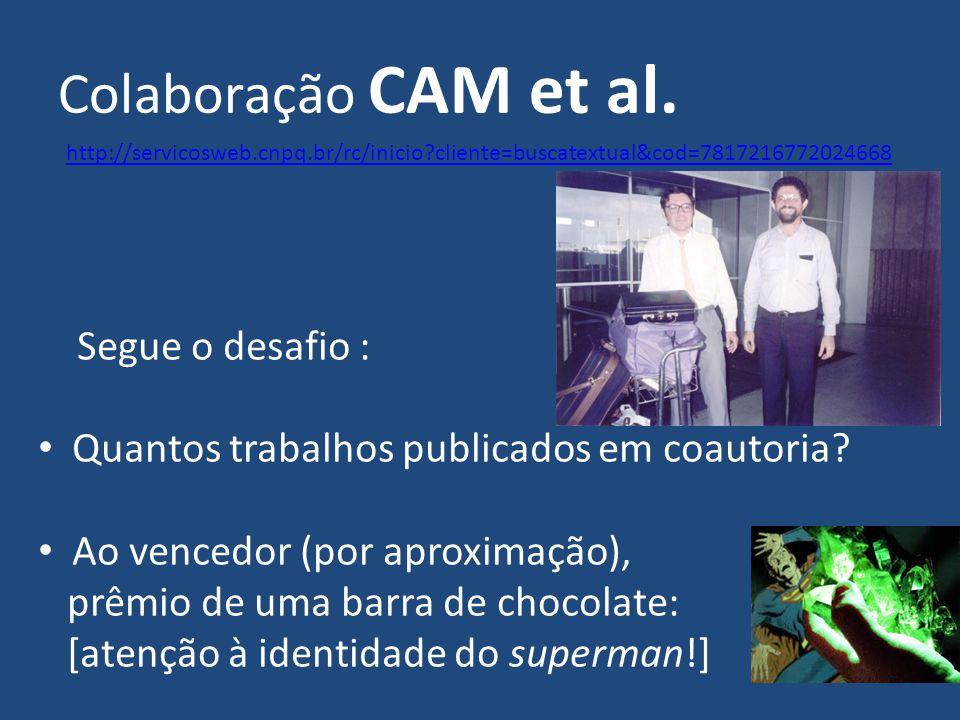 Colaboração CAM et al. Segue o desafio :