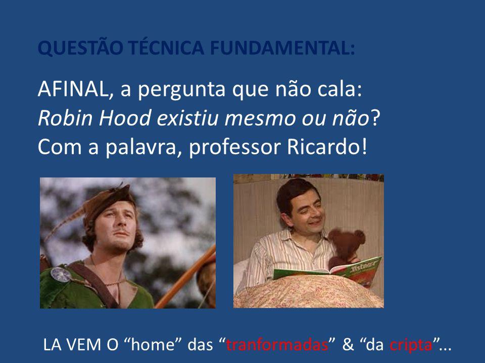 AFINAL, a pergunta que não cala: Robin Hood existiu mesmo ou não
