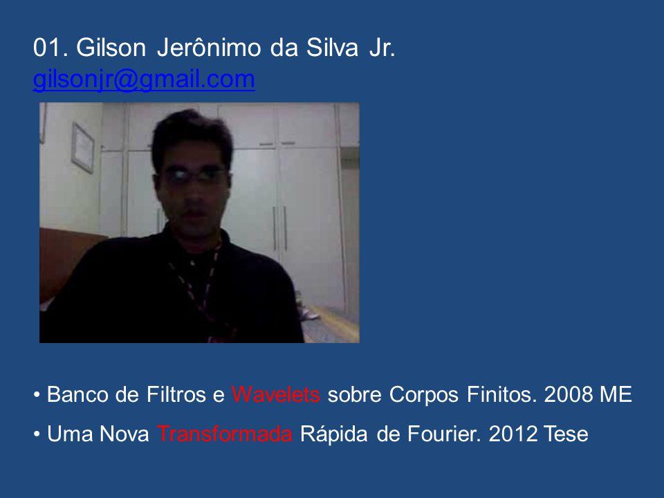 01. Gilson Jerônimo da Silva Jr. gilsonjr@gmail.com