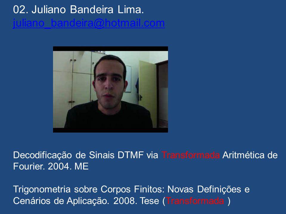 02. Juliano Bandeira Lima. juliano_bandeira@hotmail.com