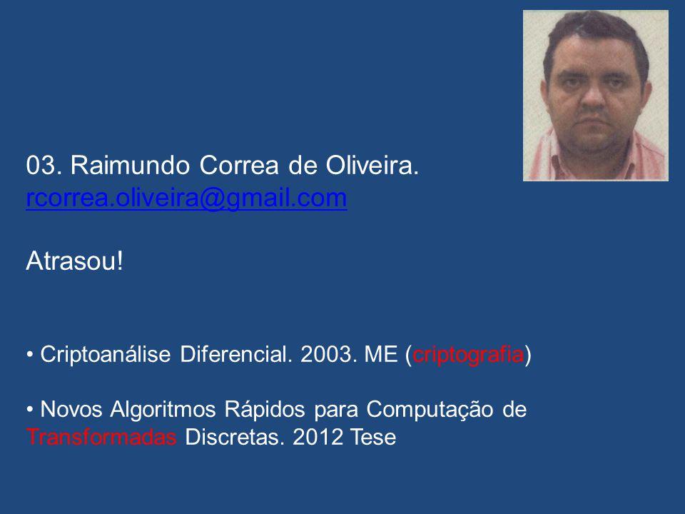 03. Raimundo Correa de Oliveira. rcorrea.oliveira@gmail.com