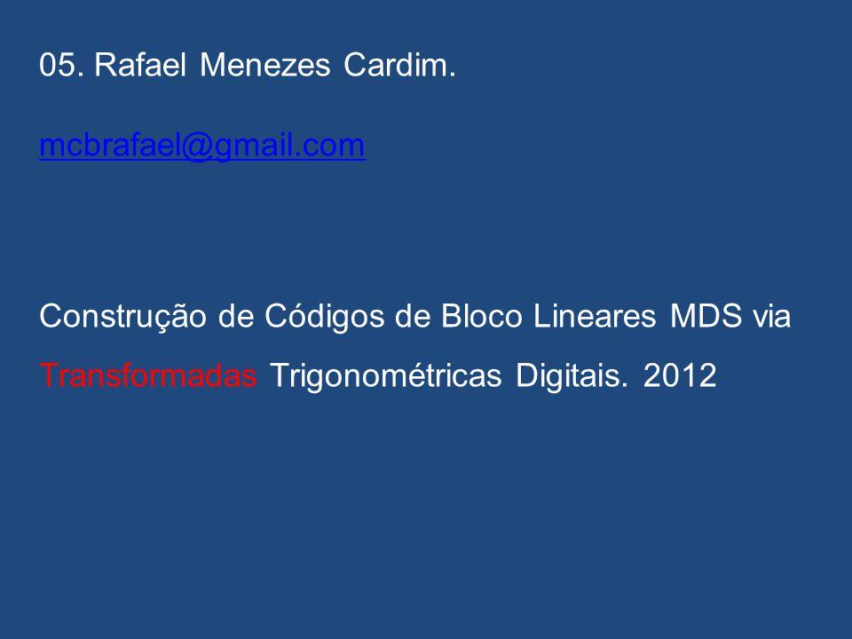 05. Rafael Menezes Cardim. mcbrafael@gmail.com.