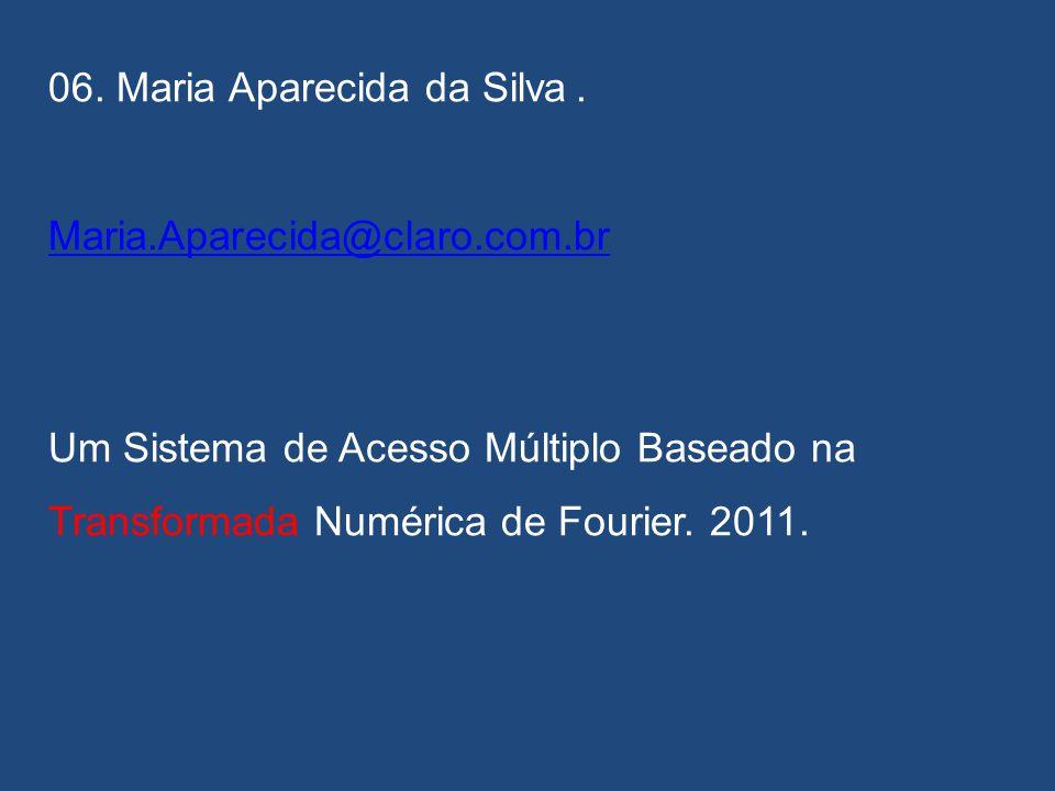 06. Maria Aparecida da Silva .