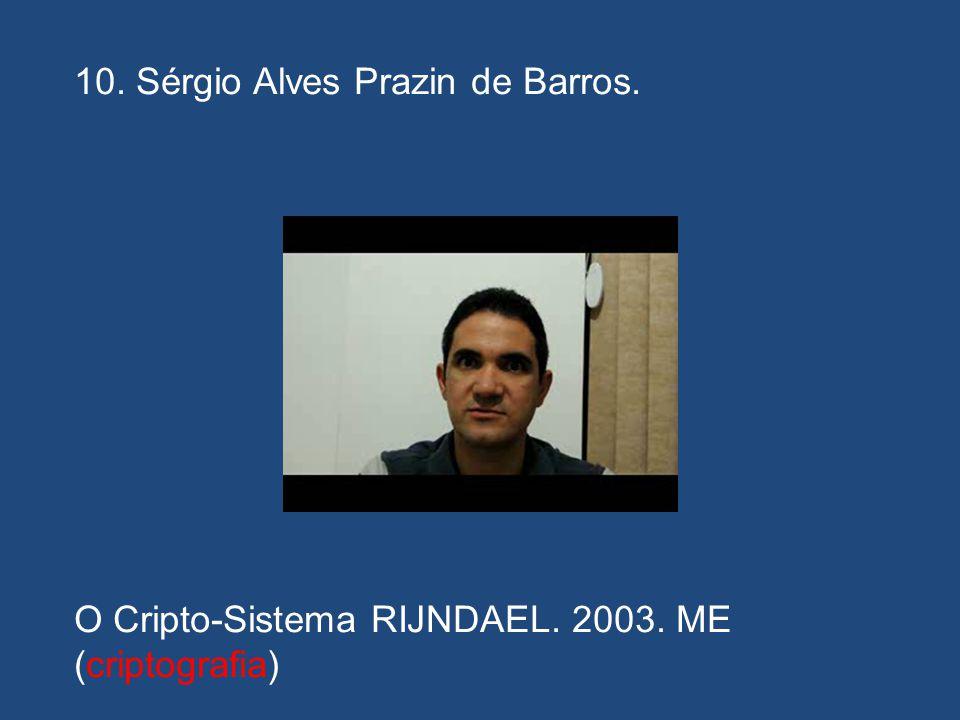 10. Sérgio Alves Prazin de Barros.