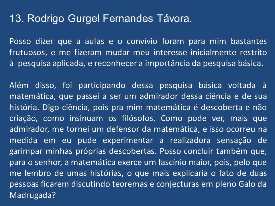 13. Rodrigo Gurgel Fernandes Távora.