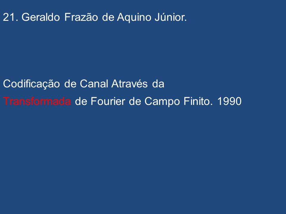 21. Geraldo Frazão de Aquino Júnior.