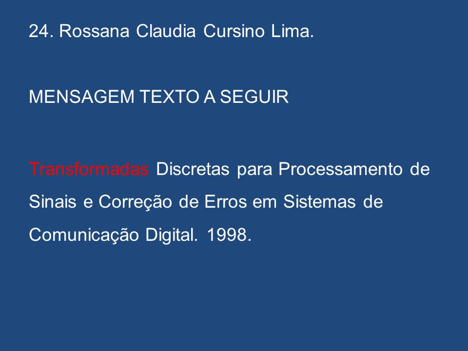 24. Rossana Claudia Cursino Lima.