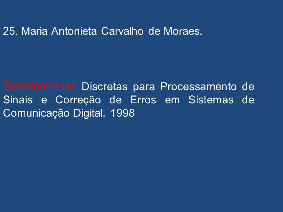 25. Maria Antonieta Carvalho de Moraes.