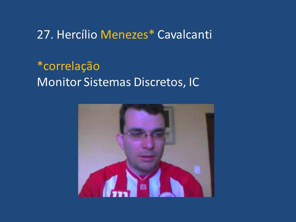 27. Hercílio Menezes* Cavalcanti