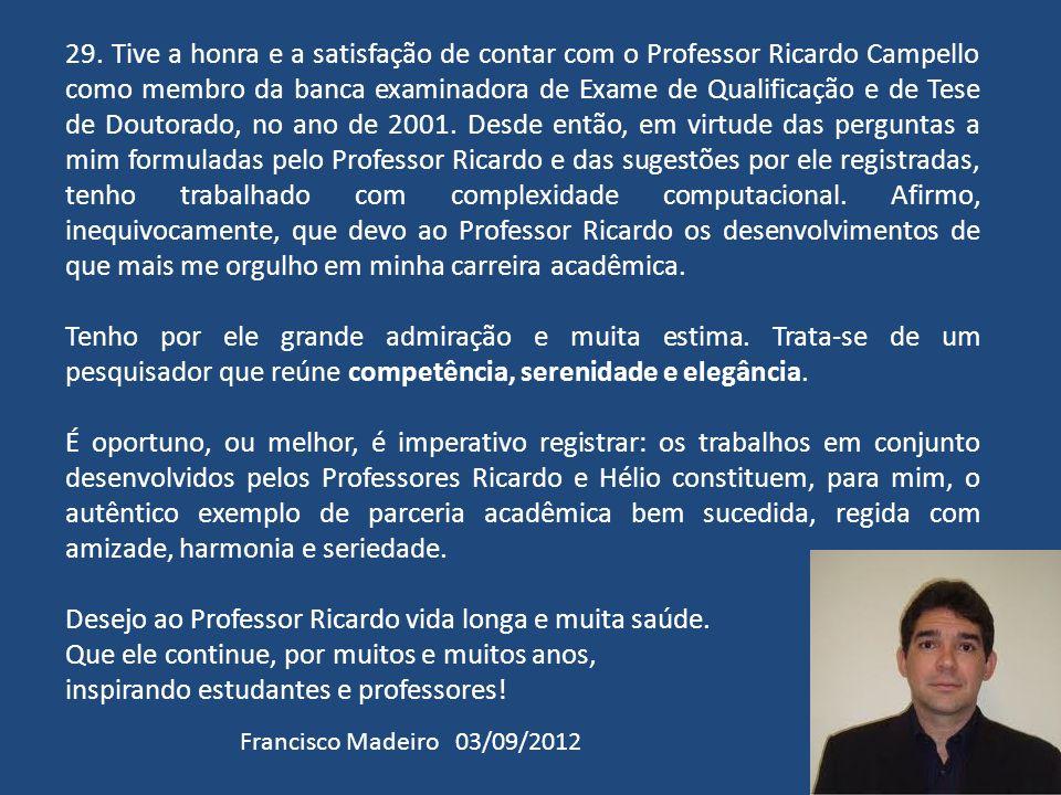 Desejo ao Professor Ricardo vida longa e muita saúde.