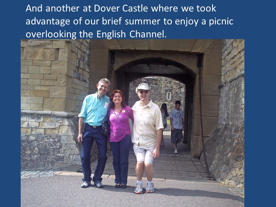 And another at Dover Castle where we took advantage of our brief summer to enjoy a picnic overlooking the English Channel.