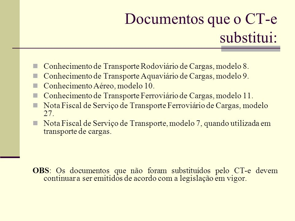 Documentos que o CT-e substitui: