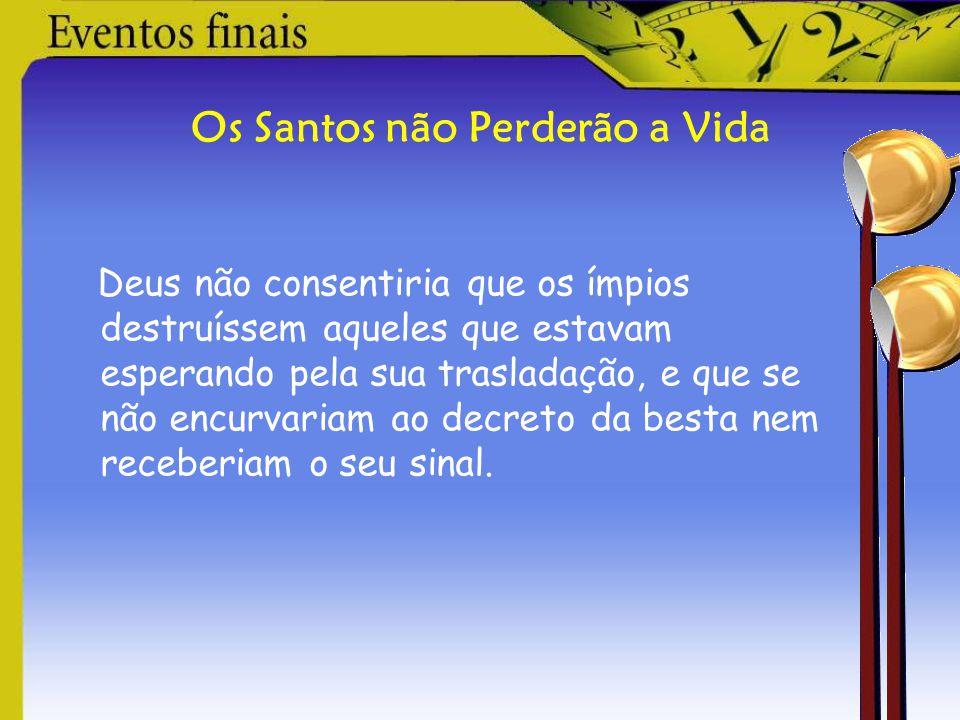 Os Santos não Perderão a Vida